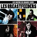 "Les Breastfeeders ""Les Matins Des Grands Soirs"""